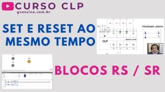 CLP #41 – SET e RESET AO MESMO TEMPO. BLOCOS RS e SR