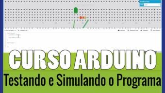 ARDUÍNO #13: Enviando o programa para o Arduíno e Simulando