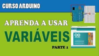 ARDUÍNO #33 – APRENDA A USAR VARIÁVEIS (P1)