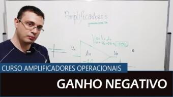 Amplificador Operacional #05 – Amplificador de Ganho Negativo