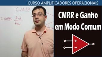 #25 – O que é CMRR e Ganho em Modo Comum?