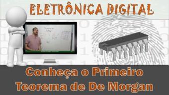 Eletrônica Digital #57: Primeiro Teorema de De Morgan