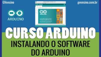 ARDUÍNO #7: Instalando e testando o Software do Arduíno