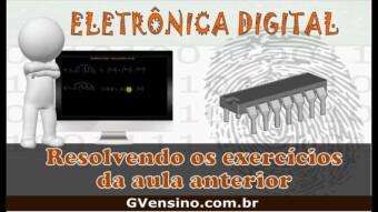 Eletrônica Digital #49: Resolvendo os exercícios da aula anterior