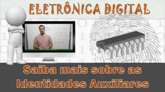 Eletrônica Digital #54: Falando mais sobre as Identidades Auxiliares