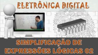 Eletrônica Digital #56: Simplificação por Álgebra de Boole 02