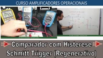 #40 Comparador com Histerese Schmitt Trigger (ou Regenerativo)