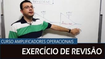 Amplificador Operacional #09 – Exercício de revisão