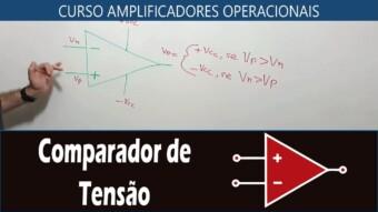 #29 Amplificador Operacional – Comparador de Tensão