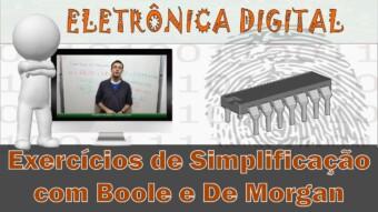 Eletrônica Digital #60: Exercicios de Simplificação com Boole e De Morgan