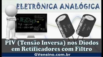 Eletrônica Analógica #67 – PIV (Tensão de Pico Inversa) nos Diodos em Retificadores com Filtro