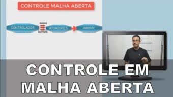 CLP #4 – Controle em Malha Aberta