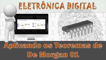 Eletrônica Digital #59: Aplicando os Teoremas de De Morgan