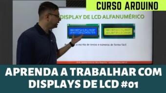 CURSO ARDUINO: APRENDA A TRABALHAR COM LCD [PARTE 1]