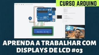 CURSO ARDUINO: APRENDA A TRABALHAR COM LCD [PARTE 3]