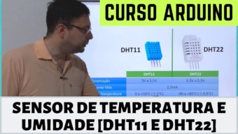 CURSO ARDUINO: CONHEÇA OS SENSORES DE TEMPERATURA E UMIDADE DHT11 e DHT22