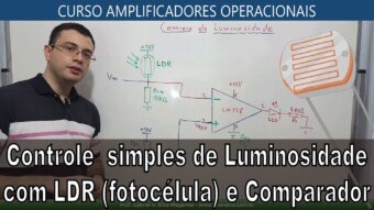 #34 Controle de Luminosidade com LDR e Comparador de Tensão