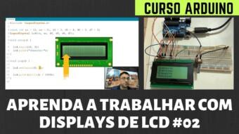 CURSO ARDUINO: APRENDA A TRABALHAR COM LCD [PARTE 2]