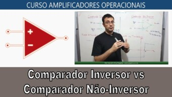 #36 Diferença Comparador Inversor e Não Inversor