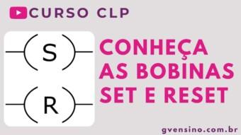 CLP #40 – CONHEÇA E DOMINE AS BOBINAS SET E RESET