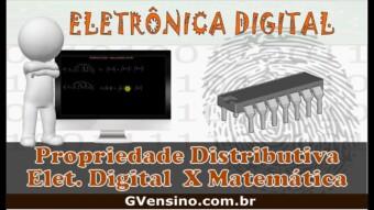 Eletrônica Digital #50: Prop. Distributiva da Elet. Digital é diferente da Matemática