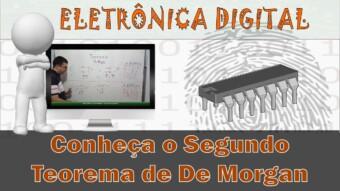 Eletrônica Digital #58: Segundo Teorema de De Morgan
