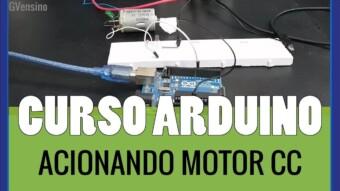 ARDUÍNO #20: Acionando Motor CC e Cargas de maior Corrente no Arduíno