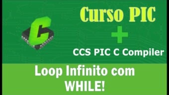 PIC #16b: [CCS] Loop Infinito com While