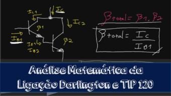 Transistor #16 – Análise Matemática do Darlingon e Transistor TIP 120