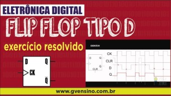 Eletrônica Digital II: #28 Flip Flop Tipo D – exercício resolvido