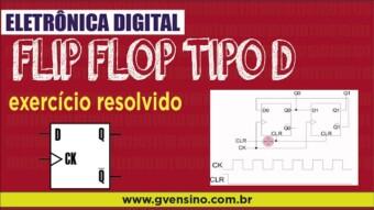 Eletrônica Digital II: #29 Mais um exercício com Flip Flop Tipo D