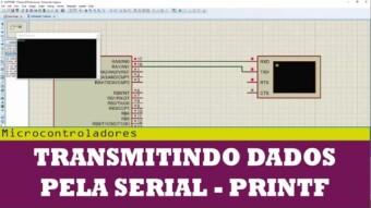 Comunicação Microcontrolada #3 – Enviando dados com printf
