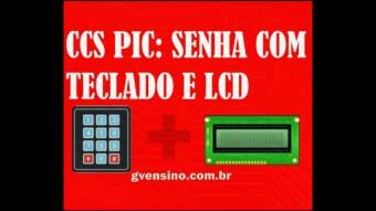 CCS PIC: Senha com Teclado numérico e LCD