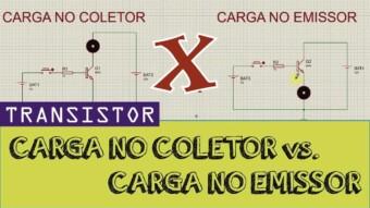 Transistor: Por que ligamos a carga no Coletor e não no Emissor?