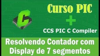 PIC #14: [CCS] Resolução do Contador c Display de 7 segmentos