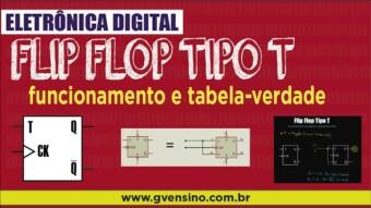 Eletrônica Digital II: #30 Flip Flop Tipo T