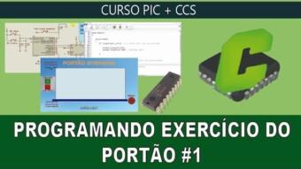 PIC #26: [CCS] Programando um Portão Parte 1
