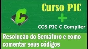 PIC #9: [CCS] Solução do semáforo e como comentar seu código
