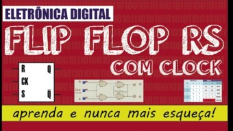 Eletrônica Digital II: #08 Flip Flop RS SINCRONO