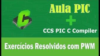 PIC + CCS: Exercícios resolvidos com PWM