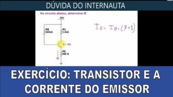 Exercício Resolvido: Transistor e a Corrente do Emissor