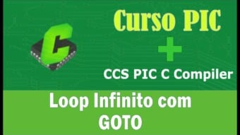 PIC #16a: [CCS] Loop Infinito com GOTO