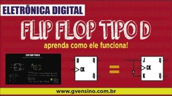 Eletrônica Digital II: #27 Flip Flop Tipo D