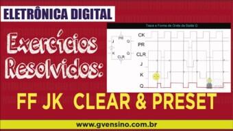 Eletrônica Digital II: #26 Flip Flop JK Clear e Preset – mais um exercício