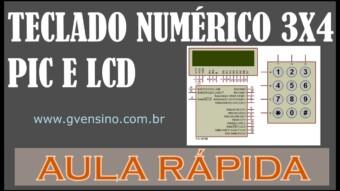Aula Rápida CCS PIC C – Teclado 3×4 PIC e LCD