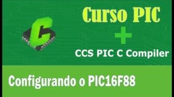 PIC #5: Configurando o PIC16F88 no CCS PIC C Compiler