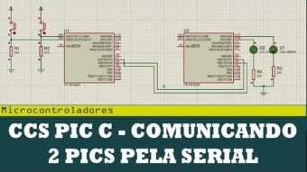 Comunicação Microcontrolada #5 – Comunicando dois PICs pela Serial com CCS