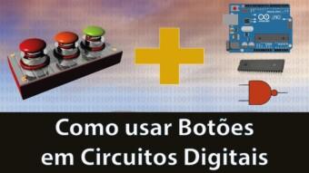 Como usar Botões em Circuitos Digitais – Resistores de Pull-down e Pull-Up