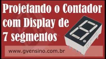 PIC #13: Projetando o contador para display de 7 segmentos